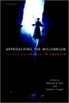 Approaching the Millennium: Essays on Angels in America (Theater: Theory/Text/Performance) by