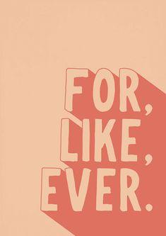 For Like Ever Poster from tidlehildestudio.etsy.com