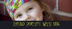 Great list of poetry to read with children (and poets suggested for study)