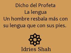 #sufis #sufismo #mahoma Dicho del Profeta La lengua Un hombre resbala más con su lengua que con sus pies.