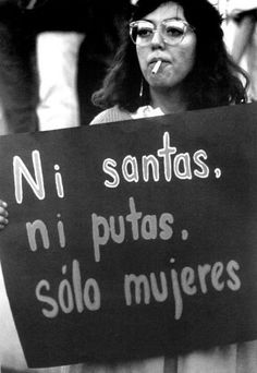 """Neither saints nor whores, only women."" putas santas mujeres feminismo machismo black negro blanco white black_and_white feminista machista Quotes Literature, Women Rights, Riot Grrrl, Equal Rights, Belle Photo, Strong Women, Girl Power, Woman Power, Wise Words"