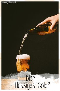 Bier, in Deutschland fast ein Grundnahrungsmittel. Doch ist es auch gesund? Und wie viel Bier ist zu viel? Flüssiges Gold, 29 Days, Blogging, Challenge, Virgin Cocktails, Home Brewery, German Beer