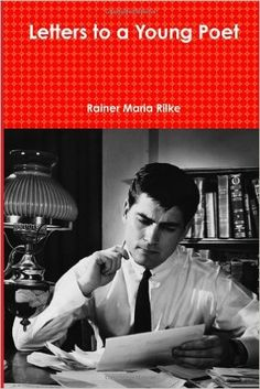 Amazon.com: Letters to a Young Poet (9781461190523): Rainer Maria Rilke: Books