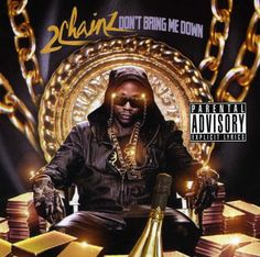 2 Chainz - Don't Bring Me Down