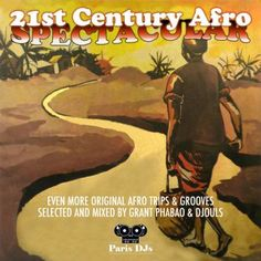 Grant Phabao and Djouls 21st Century Afro Spectacular Mix Vol 2