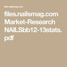 files.nailsmag.com Market-Research NAILSbb12-13stats.pdf