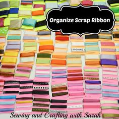 Sewing and Crafting with Sarah: How To: Organize Scrap Ribbon