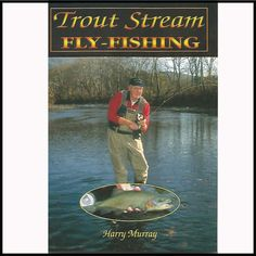 By Harry Murray -Instructional information to fly fish small to medium size trout streams. Hatch charts for North America are divided by the East, West and Rocky Mountains. Knot tying, leader building