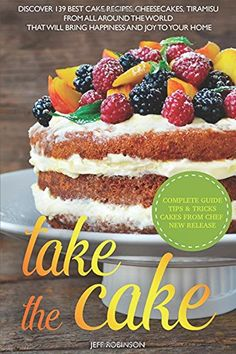 Take The Cake  Discover 139 best cake recipes cheesecakes tiramisu from all around the world that will bring happiness and joy to your home * More info could be found at the image url-affiliate link.