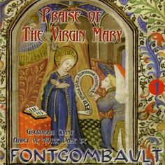 Praise of the Virgin Mary - Gregorian Chant by the monks of the Abbey of Notre Dame de Fontgombault
