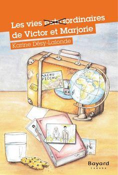 Apprentis Chevaliers, niveau 2 (7-10 ans) : Les vies extraordinaires de Victor et Marjorie / Karine Désy-Lalonde