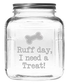 Look at this 'Ruff Day' Gallon Treat Jar on #zulily today! - http://amzn.to/2h50xSk