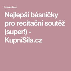 Nejlepší básničky pro recitační soutěž (super!) - KupníSíla.cz Foto Art, Kids Education, Language, Teacher, Activities, Children, Painting, Literatura, Early Education