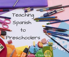 Ideas for teaching Spanish to preschoolers!