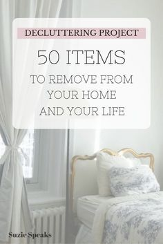 50 things to remove from your home... and your life!