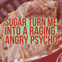 Sugar turn me into a raging angry psycho! #sugarsucks keep #keto on by roger.trier