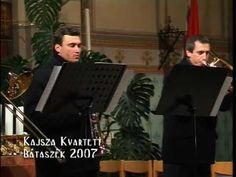 Kajsza Rézfúvós Kvartett  Bátaszéki koncert  2007. Archívum