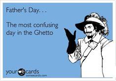 "Father's Day ""Ghetto"""