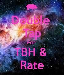 Like For A Tbh And Rate