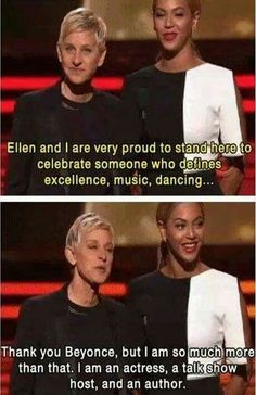 Ellen:the only person that can stand next to Beyoncé and steal the show