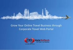 Start New & Grow As a Big Travel Company with Axis Softech