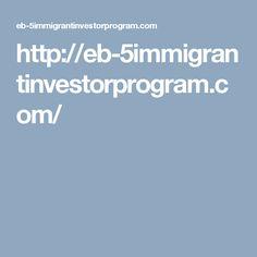 http://eb-5immigrantinvestorprogram.com/