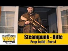 Steampunk Rifle - Part 4 - Off the Cuff - Wacky Wood Works.