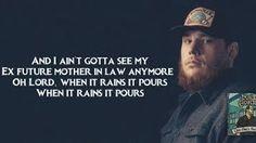 """When it rains it Pours"" Luke Combs"
