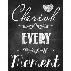 Let's Cherish Every Moment
