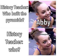 Haha lol ABBY IS LIKE