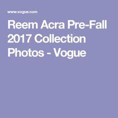 Reem Acra Pre-Fall 2017 Collection Photos - Vogue