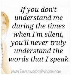 If you don't understand my silence, how can you understand my words? Top Quotes, Wisdom Quotes, Funny Quotes, Life Quotes, Cool Words, Wise Words, Nothing Left To Say, My Silence, I Want To Cry