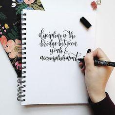 """Discipline is the bridge between goals and accomplishment."" -Jim Rohn"