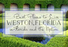 Ranked as The Best Place to Live in South Florida- Weston!