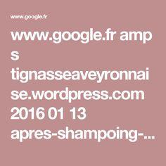 www.google.fr amp s tignasseaveyronnaise.wordpress.com 2016 01 13 apres-shampoing-barre-volume-et-demelage amp