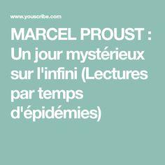 MARCEL PROUST : Un jour mystérieux sur l'infini (Lectures par temps d'épidémies) Marcel Proust, Web Paint, Lectures, Infinity Symbol, D Day