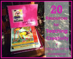 20 Resources for Teaching Creativity at Ponderings of an Elect Exile
