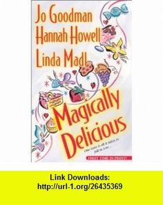 Magically Delicious (Zebra Historical Romance) (9780821773482) Jo Goodman, Hannah Howell, Linda Madl , ISBN-10: 0821773488  , ISBN-13: 978-0821773482 ,  , tutorials , pdf , ebook , torrent , downloads , rapidshare , filesonic , hotfile , megaupload , fileserve