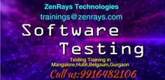 We are providing Testing Training in Koramangala, Bangalore,Mangalore,Belgaum 100% job Support You will not only trained in concepts, but also code from the beginning. Hands-On Training, Work On Live Project, Training By Experts, Placement Support Powered By IItians Best Training in Bangalore. trainings@zenrays.com and 9916482106 for more information
