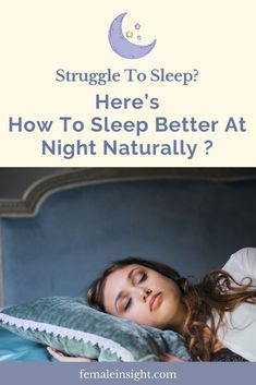 Struggle To Sleep? Here's How To Sleep Better At Night Naturally? 5