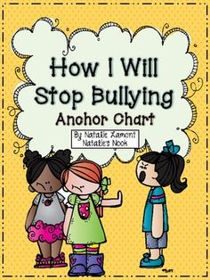 How I Will Stop Bullying Anchor Chart and book for students to make.  Great freebie!