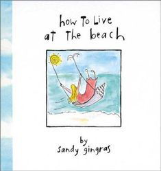 How to Live at the Beach by Sandy Gingras