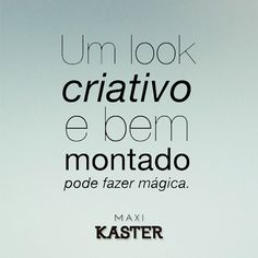 Um look bem montado deixar qualquer dia mais glamouroso. #BomDia #frase #mensagem #kaster