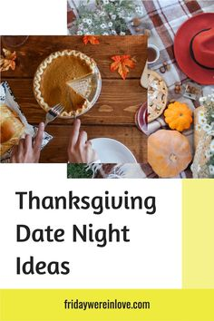 Thanksgiving Date Ideas: a list of 11  Thanksgiving date night ideas to help you connect while feeling thankful during the week of Thanksgiving. #fridaywereinlove