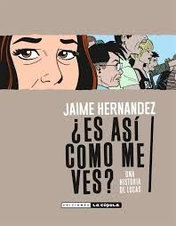 Jaime Hernandez - Is This How You See Me-Cubierta. Ecards, Memes, Movie Posters, Products, Tinkerbell, Nail, Feeling Loved, La Llorona, Graphic Novels