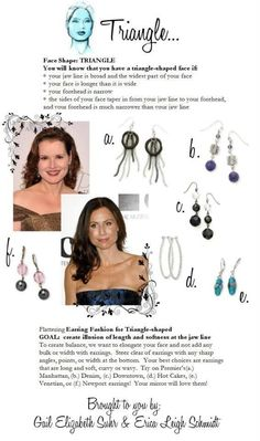 Did you know certain earrings flatter your face better? To view my online catalog visit http://wendyrosario.mypremierdesigns.com/ Access code: Wendy