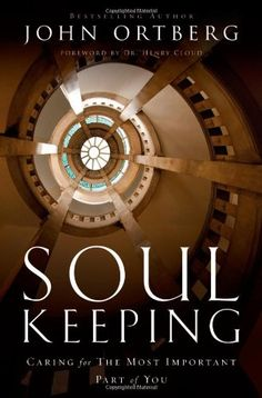 Soul Keeping: Caring For the Most Important Part of You by John Ortberg,http://www.amazon.com/dp/0310275962/ref=cm_sw_r_pi_dp_BLVwtb1VBPB54G1R