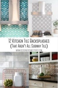 12 Kitchen Tile Backsplashes (That Aren't All Subway Tile)| Designers Sweet Spot|www.designerssweetspot.com