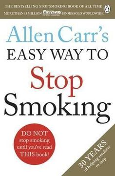 Laste Ned eller Lese På Net Allen Carr's Easy Way to Stop Smoking Bok Gratis PDF/ePub - Allen Carr, Read this book and you'll never smoke another cigarette again. Allen Carr has discovered a method of quitting that will. Stop Smoking Book, Ways To Stop Smoking, Quit Smoking Tips, Giving Up Smoking, Good Books, Books To Read, Smoking Addiction, Stop Smoke, Free Advertising