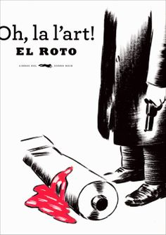 «Oh, la l'art!» son las reflexiones sobre el arte de ese gran filósofo de nuestro tiempo que es El Roto.Libros del Zorro Rojo nos ofrece esta parte de su obra en una edición de lujo. http://www.veniracuento.com/